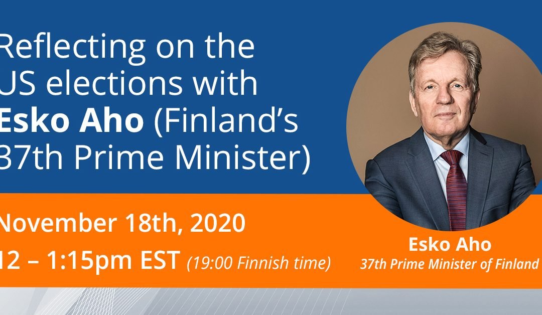 Reflecting on the US elections with Esko Aho (Finland's 37th Prime Minister)
